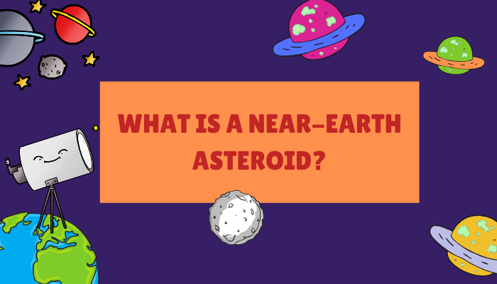 What is a near-earth asteroid